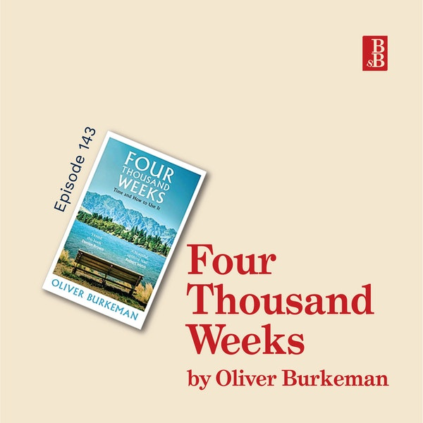Four Thousand Weeks by Oliver Burkeman: how to make the most of your limited time on earth Image