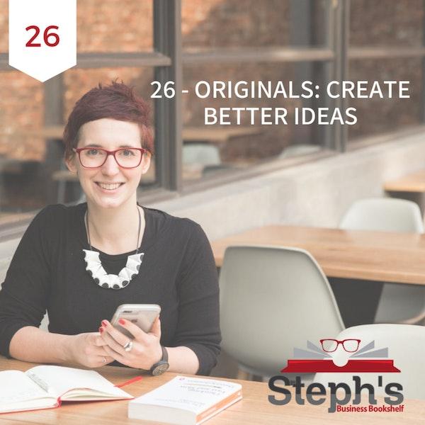 Originals by Adam Grant: Create better ideas Image