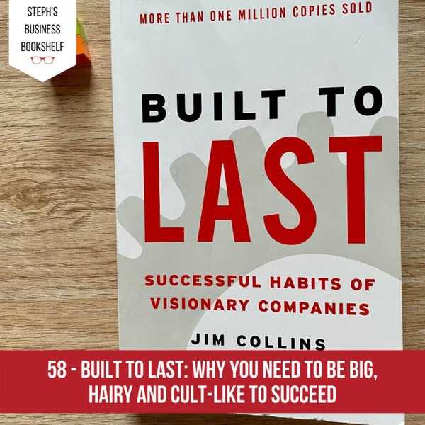 Built to Last by Jim Collins: Why you need to be big, hairy and cult-like to succeed Image
