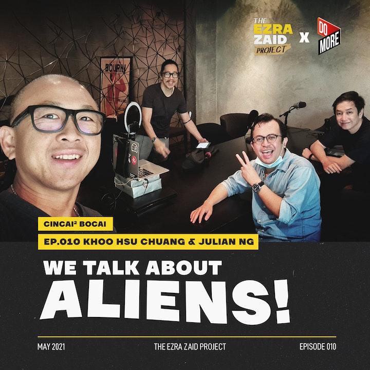 We Talk About Aliens! feat. Khoo Hsu Chuang and Julian Ng |  Cincai² Bocai