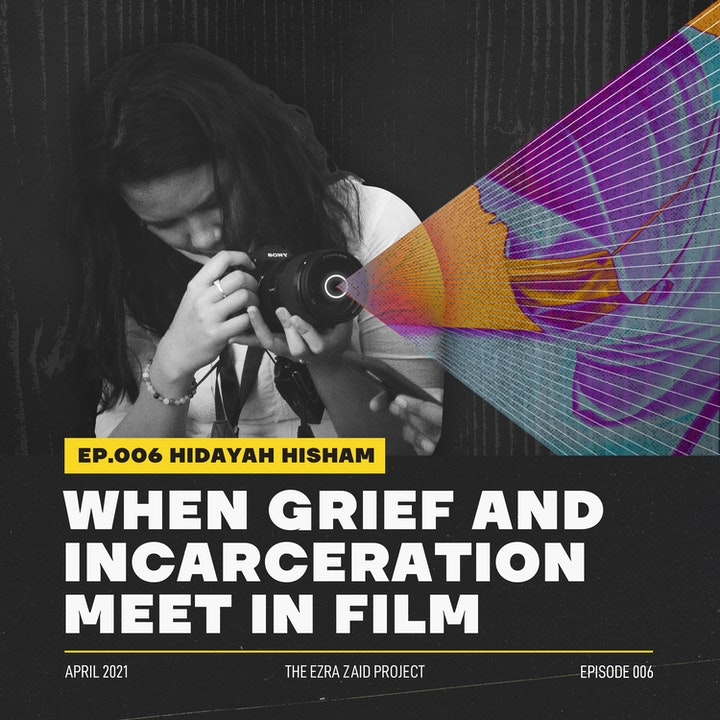Hidayah Hisham — When Grief and Incarceration Meet in Film