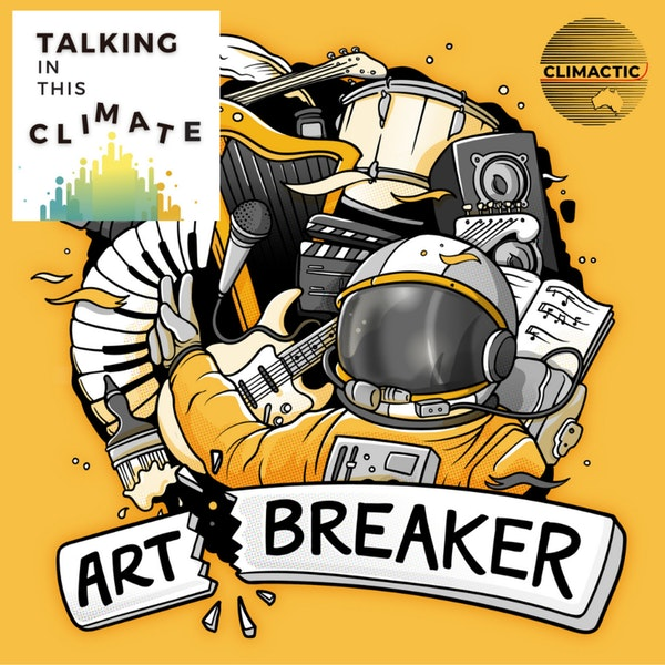 """""""How the arts can connect and sustain us in the climate movement"""" 