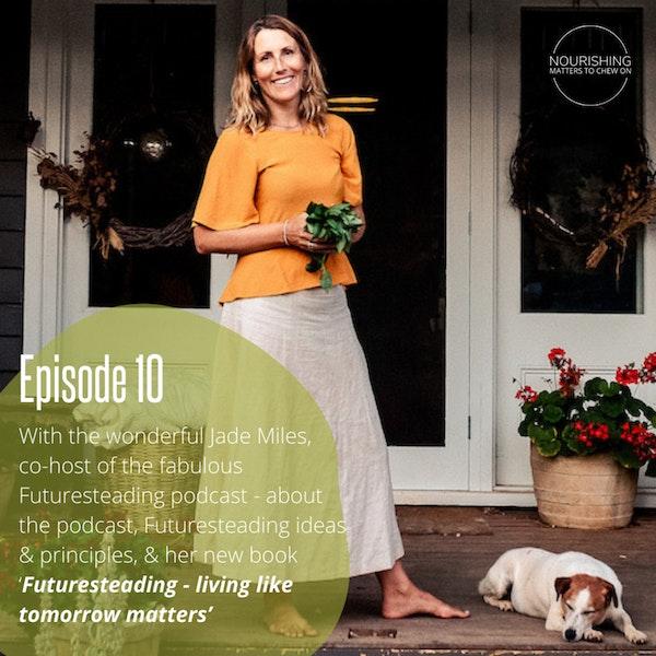 "NOURISHING BOOKS & BITES - ""Futuresteading – living like tomorrow matters"" Image"