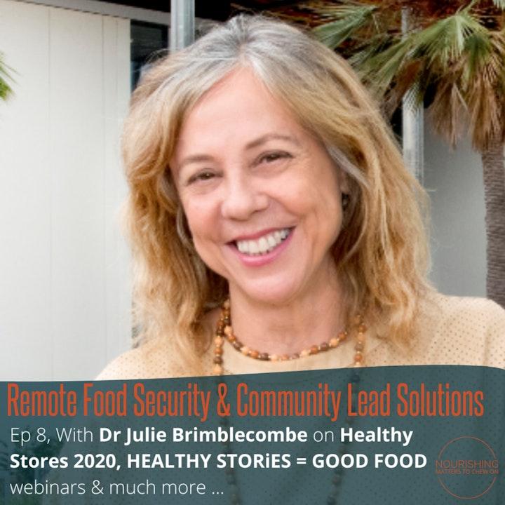 Dr Julie Brimblecombe - Remote Food Security & Community Leadership