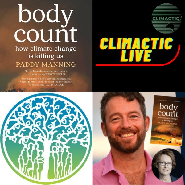 Climactic Live | Australia at Home - Body count: How climate change is killing us - Featuring Paddy Manning and Fiona Armstrong Image