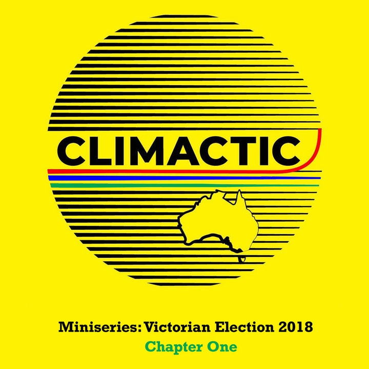 Miniseries - Victorian Election 2018 Episode 1
