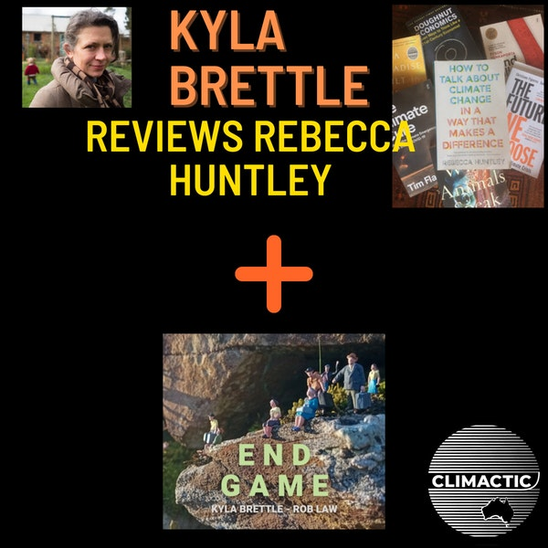 """End Game + Kyla Brettle   Reviewing """"How to Talk About Climate Change in a Way That Makes a Difference"""" Image"""