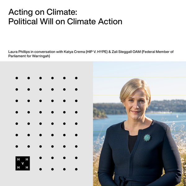 Hypecast   S2E1 — Acting on Climate   Political Will on Climate Action with Zali Steggall Image