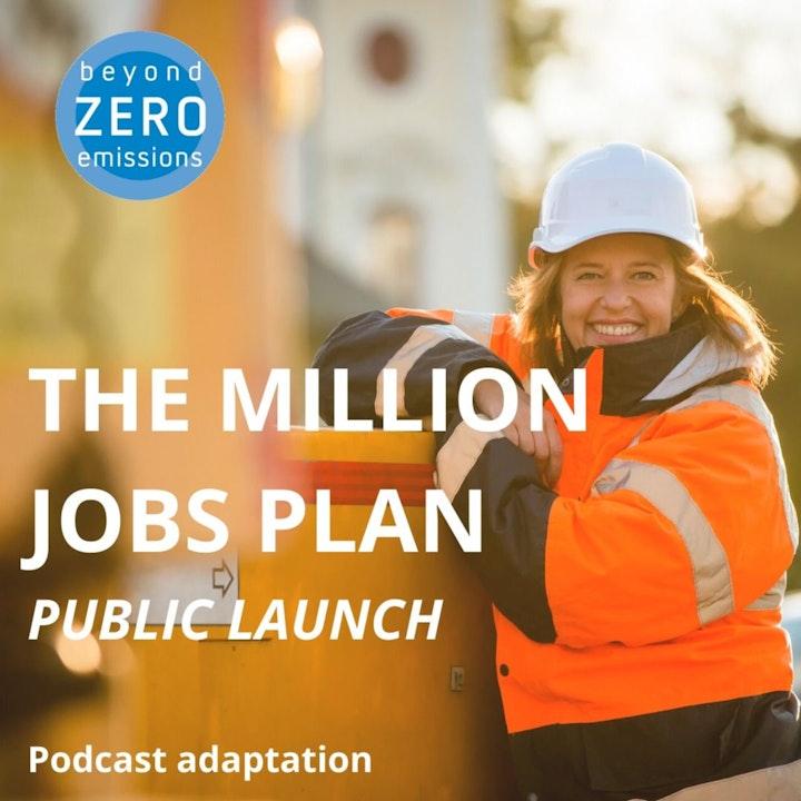 BZE | The Million Jobs Plan | Public Launch | Podcast Adaptation