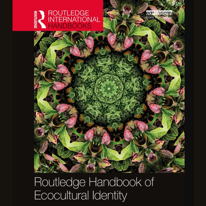 Gretchen Miller | Tema Milstein — Routledge Handbook of Ecocultural Identity