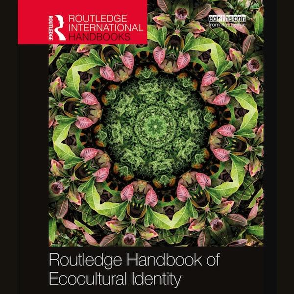 Gretchen Miller | Tema Milstein — Routledge Handbook of Ecocultural Identity Image