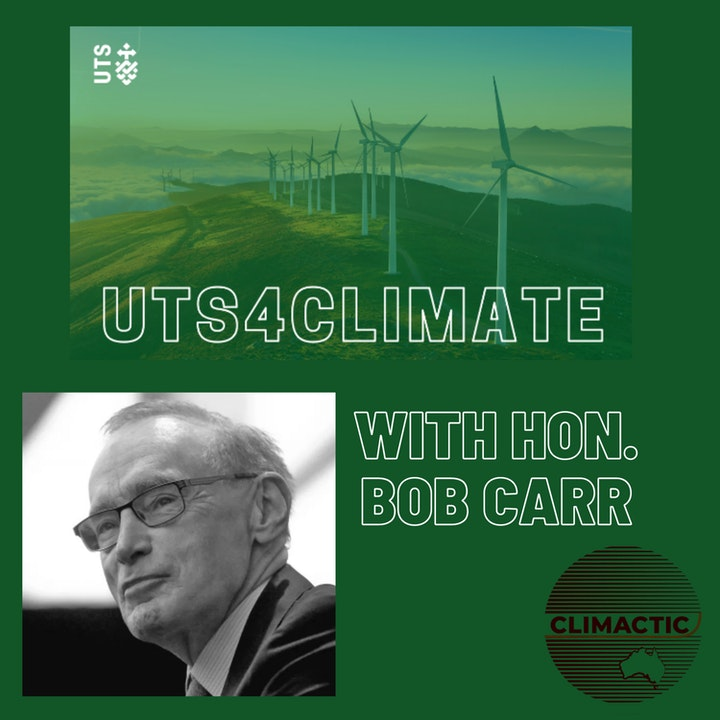 UTS 4 Climate | How to Talk About Climate Change: Bob Carr in conversation with Rebecca Huntley