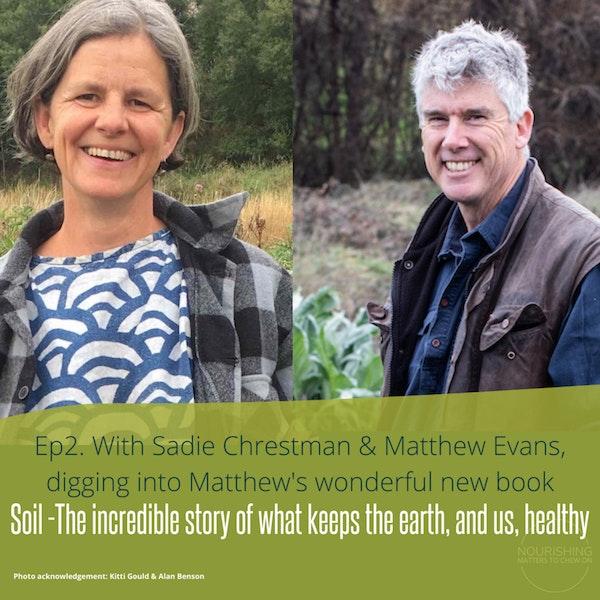 Nourishing Matters   Incredible story of SOIL - Matthew Evans & Sadie Chrestman Image